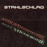 STAHLSCHLAG - Acousticophobie Thumbnail